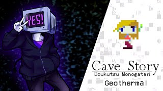 Repeat youtube video NPC - Geothermal (Cave Story Remix)