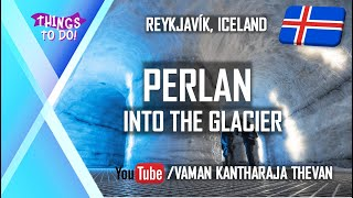 Perlan | The Pearl | Wonders of Iceland| Into the glacer | Reykjavík, Iceland