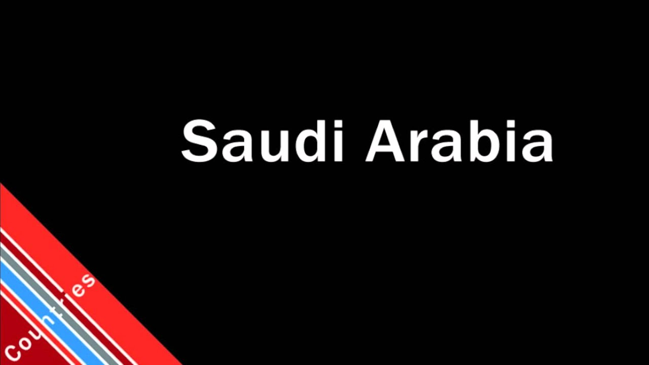 How to Pronounce Saudi Arabia