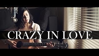 Beyonce Crazy In Love Cover By Daniela Andrade