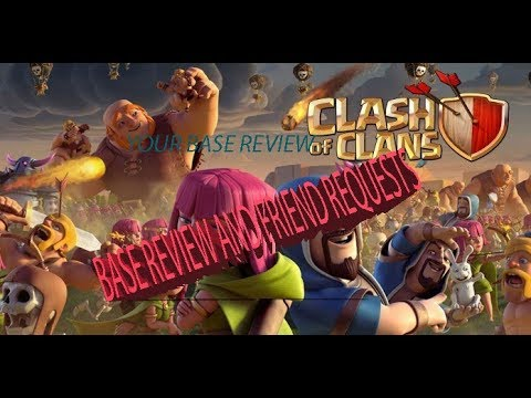 Download CLASH OF CLAN BASE REVIEW and friend Request