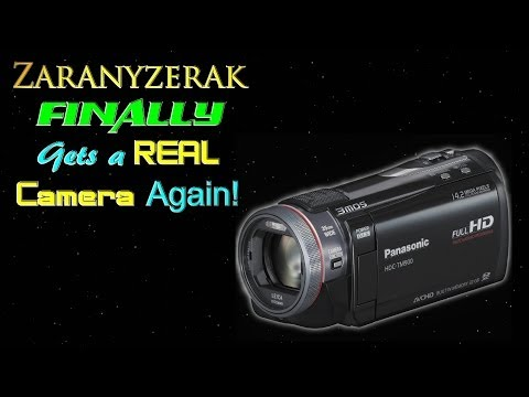Zaranyzerak FINALLY Gets a REAL CAMERA Again!