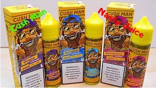 Cush Man By Nasty Juice Review (Mango Strawberry, Mango Banana & Mango Grape) Low Mint