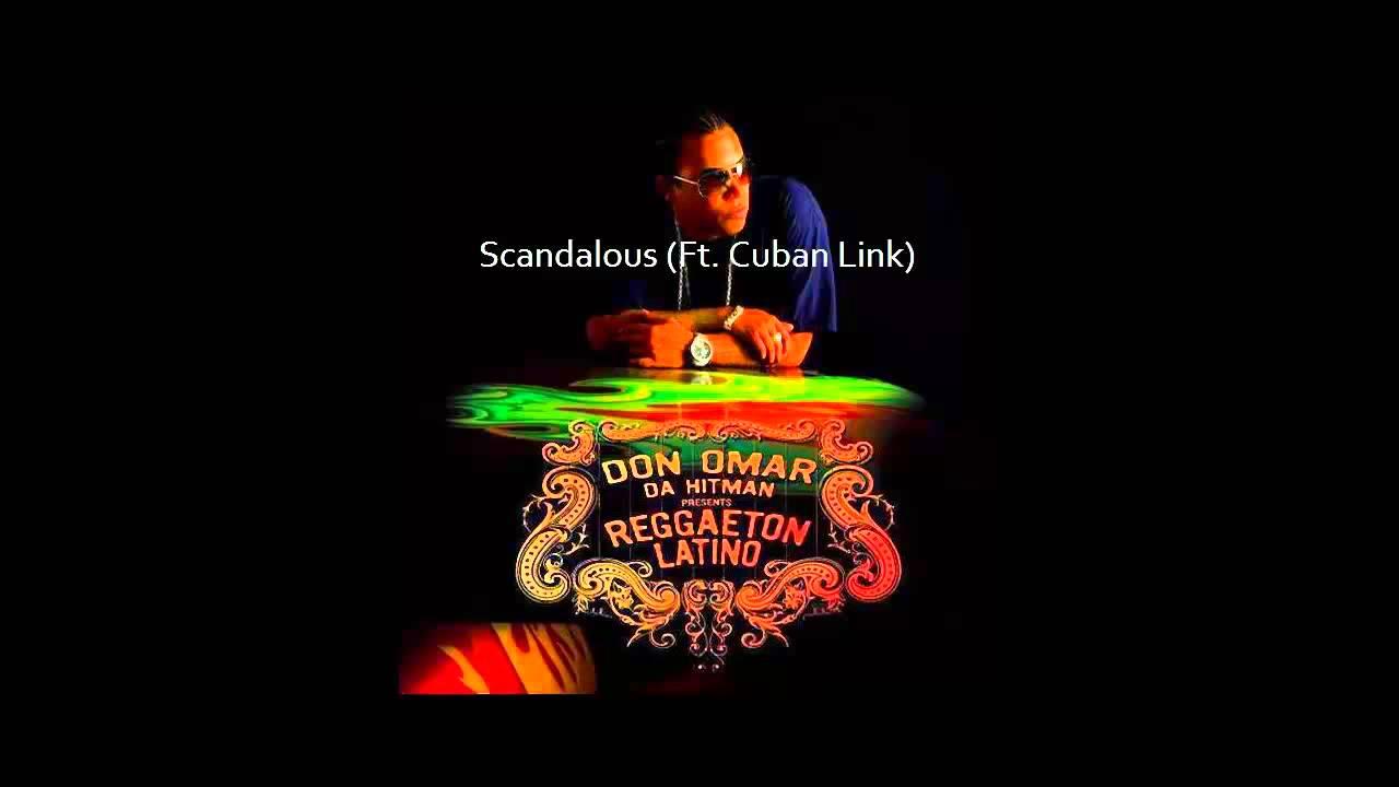 scandalous don omar ft cuban link
