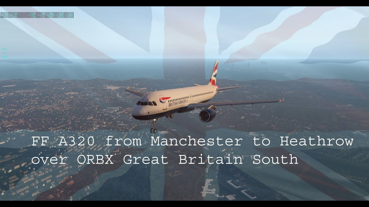 Manchester to London Heathrow - FFA320 over ORBX GB South
