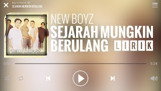 New Boyz - Sejarah Mungkin Berulang [Lirik]