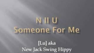 N II U - Someone For Me