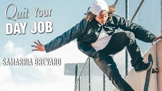 Quit Your Day Job - Full Part feat. Samarria Brevard