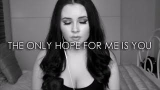 The Only Hope For Me Is You (Cover) Micaela Mc Gillian