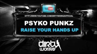 Psyko Punkz - Raise Your Hands Up - Dirty Workz
