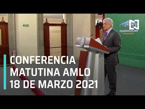 AMLO Conferencia Hoy / 18 de Marzo 2021