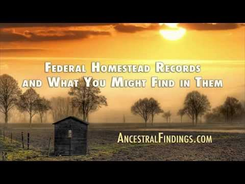 AF-013: Federal Homestead Records and What You Might Find in Them