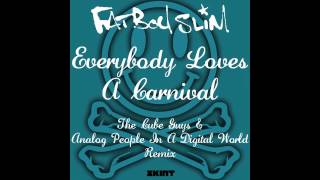 Fatboy Slim - Everybody Loves A Carnival (The Cube Guys & APDW Remix)