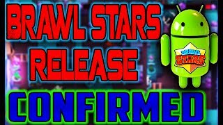 WHEN IS BRAWL STARS COMING OUT ON ANDROID - BRAWL STARS ANDROID RELEASE DATE