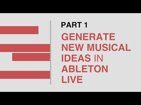 Generate Unlimited Musical Ideas In Ableton Live (Part 1 of 2)