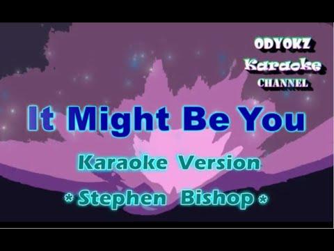 It Might Be You - Karaoke Version | Stephen Bishop