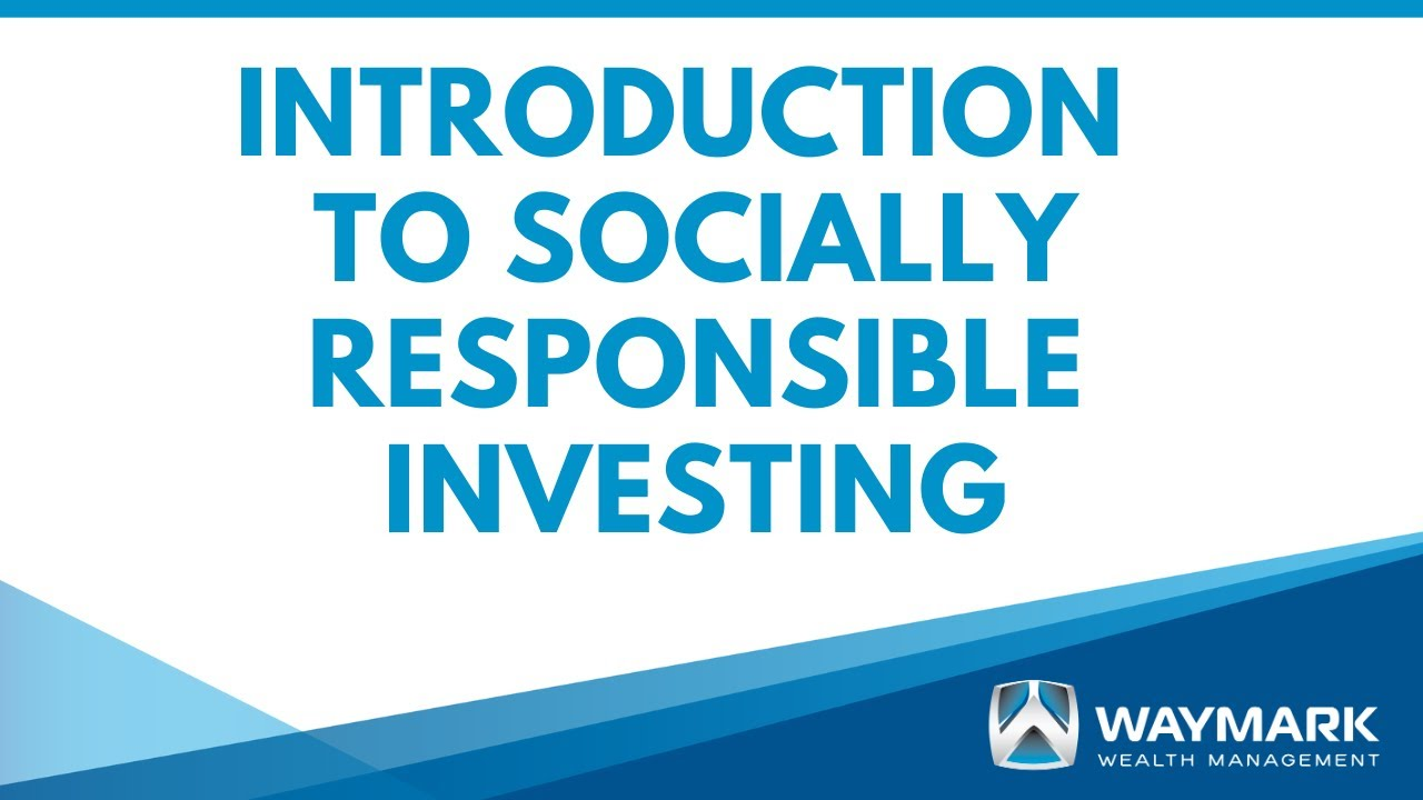 An Introduction to Socially Responsible Investing