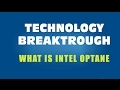 What is Intel Optane | The Latest Breakthrough in Technology