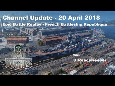Channel Update And Epic Battle Replay With French Battleship Republique