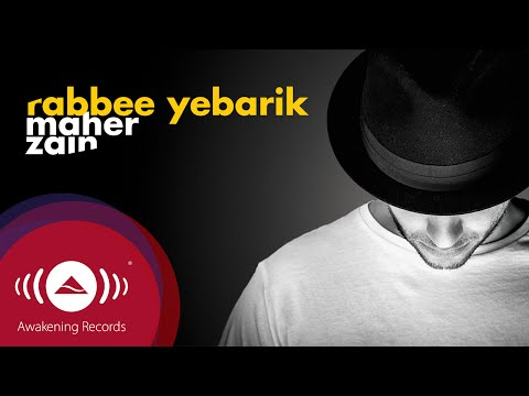 Maher Zain - Rabbee Yebarik (English)