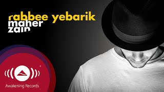 [3.72 MB] Maher Zain - Rabbee Yebarik (English) | Official Audio