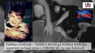 DZIECI SŁYSZĄ I WIDZĄ WIĘCEJ... - Paulina Grzelczak © VTV