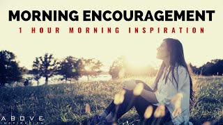 MORNING ENCOURAGEMENT | Stąrt Your Day With God's Blessings - 1 Hour Morning Inspiration to Motivate