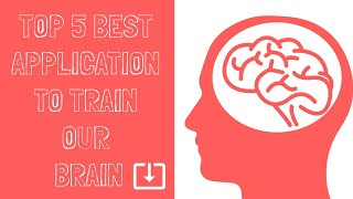 TOP 5 BEST APP (APPLICATION) TO TRAIN OUR BRAIN + DOWNLOAD LINK.