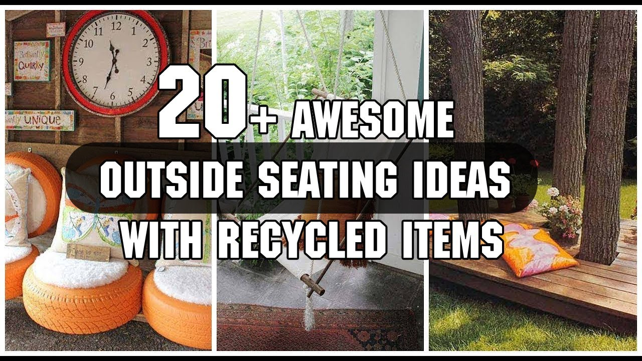 20 awesome outside seating ideas with recycled items youtube