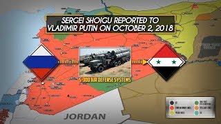 3 октября 2018. Военная обстановка в Сирии. Шойгу доложил Путину о поставке С-300 в Сирию.