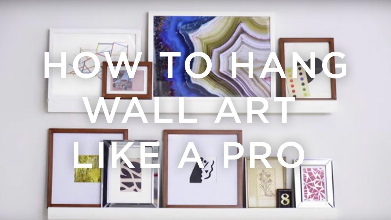How To Hang Wall Art Like A Pro | west elm - YouTube