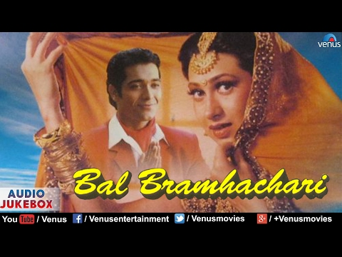 Bal Bramhachari - Full Hindi Songs | Karishma Kapoor, Puru Rajkumar | Audio Jukebox - Romantic Hits