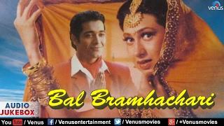 bal-bramhachari---full-hindi-songs-karishma-kapoor-puru-rajkumar-jukebox