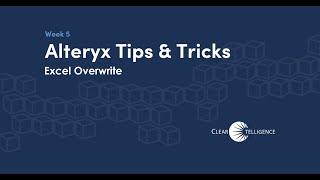 Alteryx Tips & Tricks Excel Overwrite