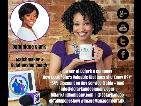 """Image & Attraction with Dominique Clark"" - The Tabia Pope Show S2 Ep11"
