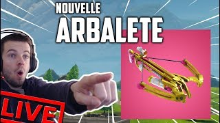 OMG THE NEW ARBALETE FORTNITE BATTLE ROYAL! [PATCH 2.4.2 - LIVE FR - FACECAM - PC]