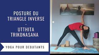 La posture du Triangle étiré - Apprendre à réaliser  Utthita Trikonasana en Yoga