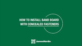 How To Install Band Board with Concealed Fasteners - HardieTrim