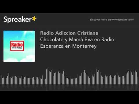 Chocolate y Mamà Eva en Radio Esperanza en Monterrey