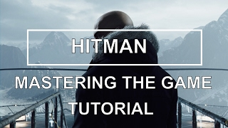 Hitman - How to Master The Game? (Tips & Tricks)