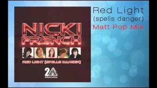 Nicki French: Red Light (Spells Danger) Matt Pop Mix - preview