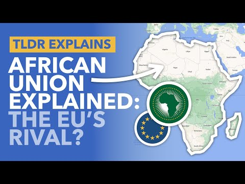 The African Union Explained: Is Africa's 55 Member Union the 'European Union' of Africa? - TLDR News