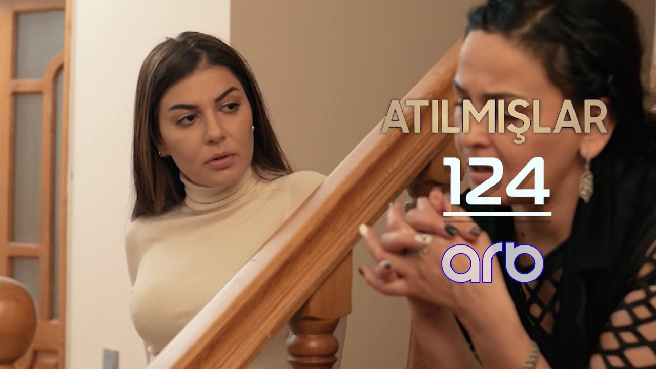 Atılmışlar (124-cü bölüm) - TAM HİSSƏ