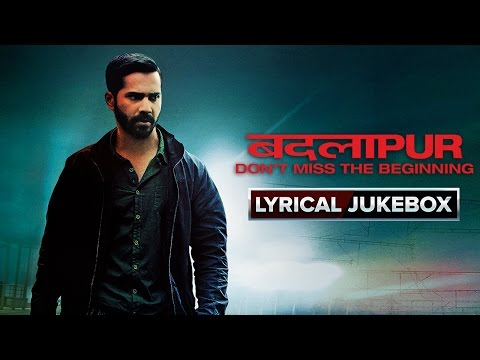 Badlapur Movie | Lyrical Song Jukebox