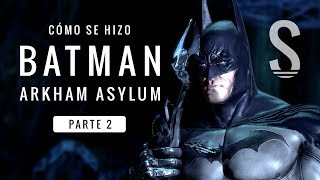 Cómo se hizo Batman Arkham Asylum (parte 2)