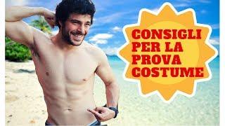 CONSIGLI PER LA PROVA COSTUME   Guglielmo Scilla