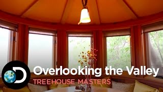Overlooking The Valley | Treehouse Masters