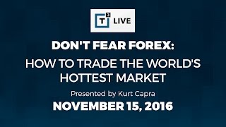 Don't Fear Forex:  How to Trade the World's Hottest Market