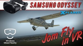 Jom Fly in VR - X-Plane 11 on Samsung Odyssey (Windows Mixed Reality)