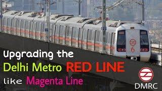Delhi Metro Red Line to be Upgraded like Magenta Line || MetroRail Blog